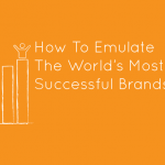 How-To-Emulate-The-World's-Most-Successful-Brands (1)