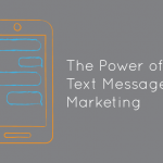 SMS marketing may be more powerful than you think