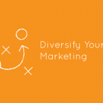 Your marketing isn't working — you need to diversify your marketing