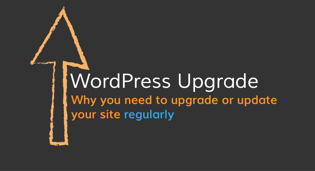 WordPress Upgrade —Why you need to upgrade or update your website regularly