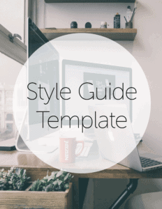 """A text bubble says, """"Style Guide Template."""" There is computer in the background with a red mug beside it. By purchasing the Style Guide Template, you can manage your brand effectively and learn how remain consistent across all marketing endeavors."""