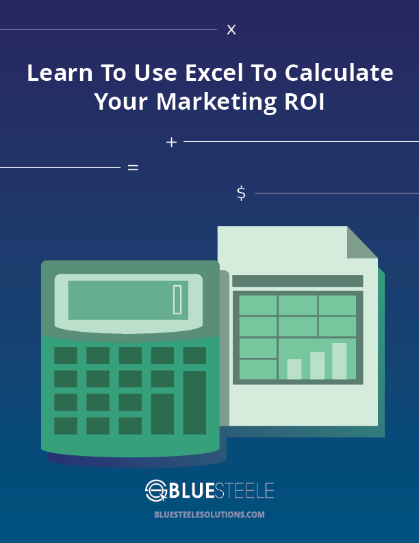 Learn To Use Excel To Calculate Your Marketing ROI