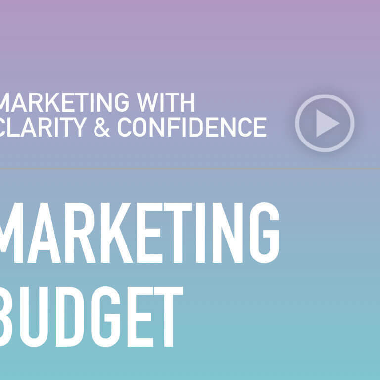 Marketing With Clarity and Confidence — Setting a Marketing Budget