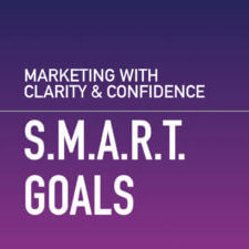 How to set SMART goals —marketing with clarity and confidence.