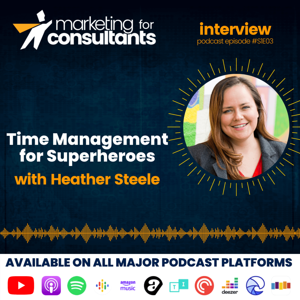 Time Management for Superheroes with Heather Steele 1400px square